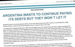 """Argentina wants to keep paying its debt, but they won't let it"" reads the heading of the ads in the leading US journals"