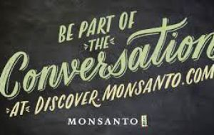 """Discover Monsanto"" campaign calls on consumers to ""be part of the conversation"" and ask about company's GE seeds and key herbicide products."