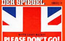 "Der Spiegel weekly, on Saturday published a German-English edition at home and in Britain with ""Please don't go!"" on the cover."