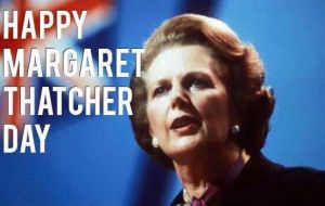 In the Falklands, Margaret Thatcher Day has been celebrated every 10 January since 1992