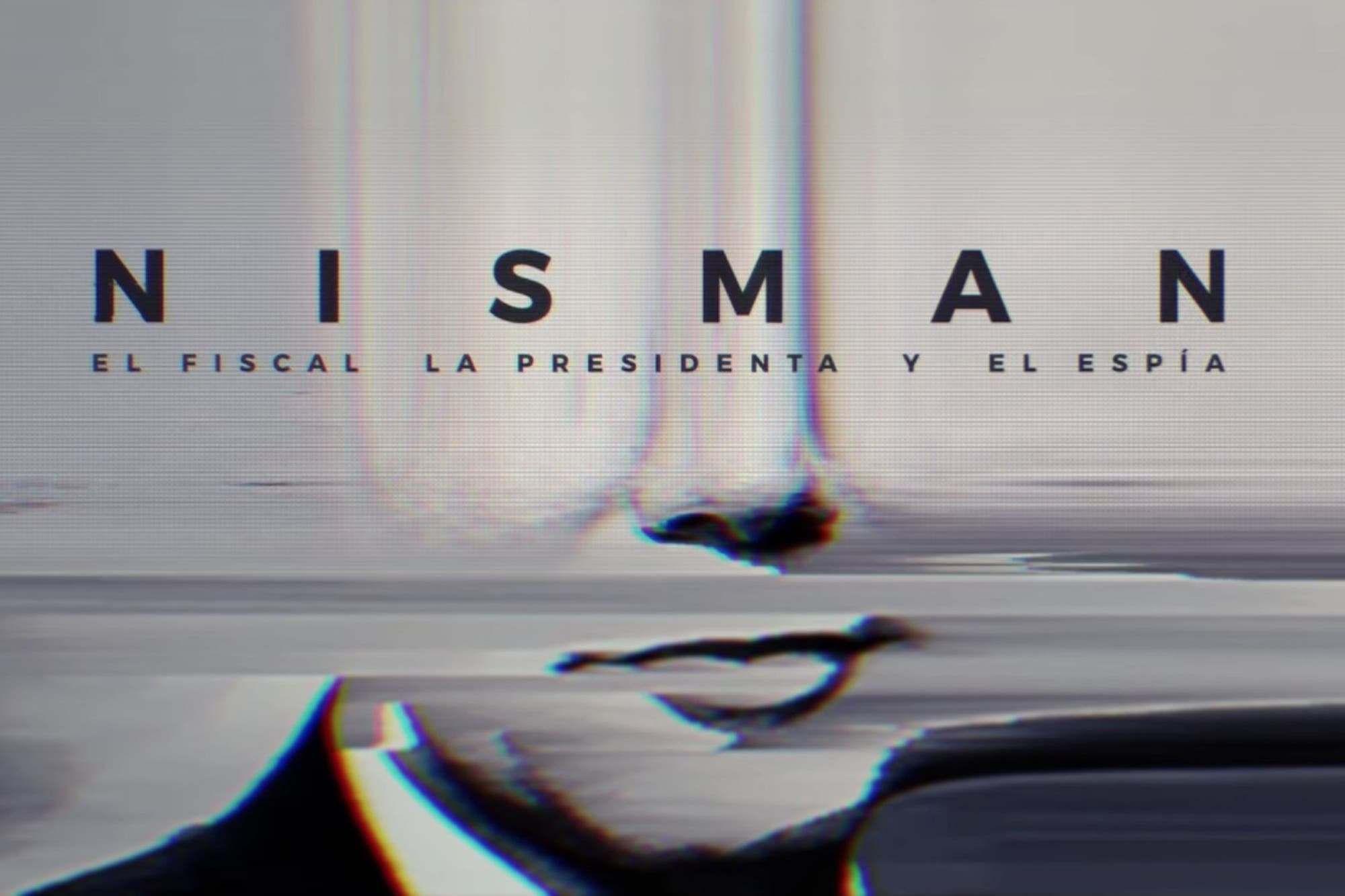 """Todo sobre el último estreno impactante de Netflix: """"Nisman. El fiscal, la presidenta y el espía"""""""